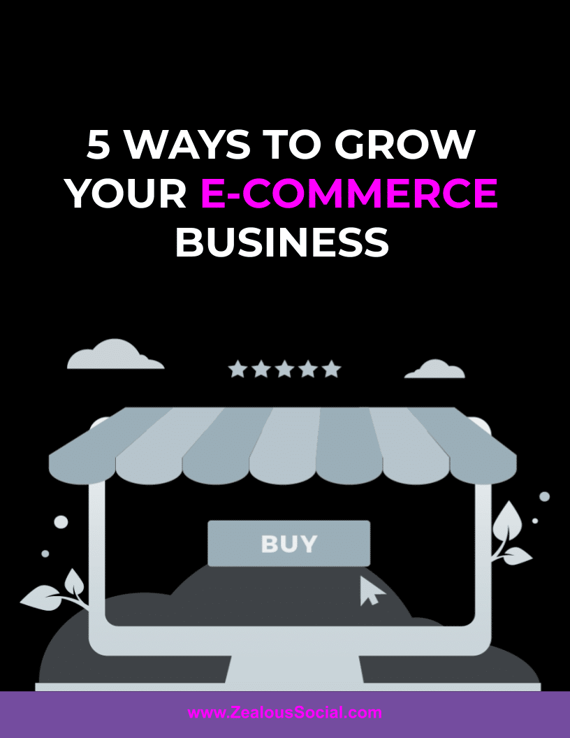5 Ways to Grow Your eCommerce Business by Zealous Social